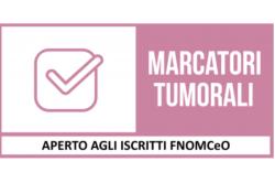 FNOMCeO, nuovo Corso FAD: Come e quando usare i marcatori tumorali